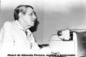 Mauro de Almeida Pereira , notário e historiador